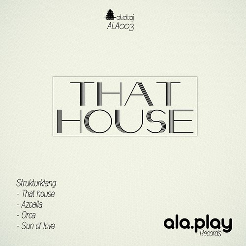 [ALA003] That House - Out Now