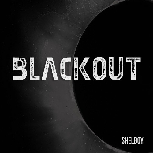 Shelboy - Blackout [Free Download]