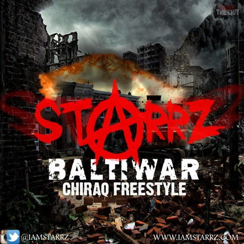 @IAMSTARRZ - #BALTIWAR  (CHIRAQ FREESTYLE)