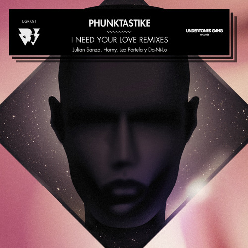 Phunktastike - I Need Your Love (Julian Sanza Remix)