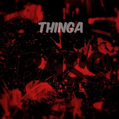 Thinga - Bass (Original Mix) ***CLICK 'BUY' TO FREE DL***