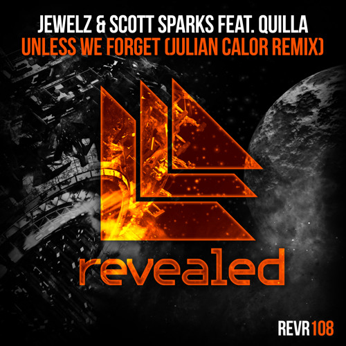 Jewelz & Scott Sparks feat. Quilla - Unless We Forget (Julian Calor Remix)