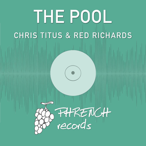 Chris Titus & Red Richards - The Pool   Phrench Records