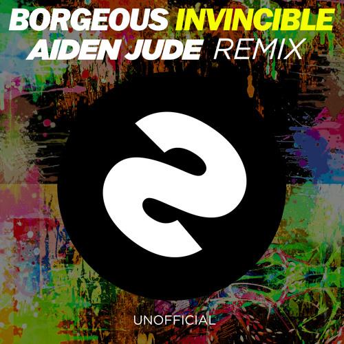 Borgeous - Invincible (Aiden Jude Remix)