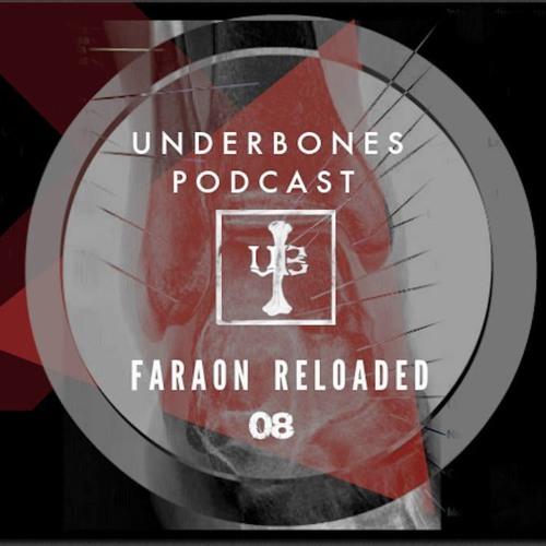 Underbones Podcast//008 - Faraon Reloaded (ARG)