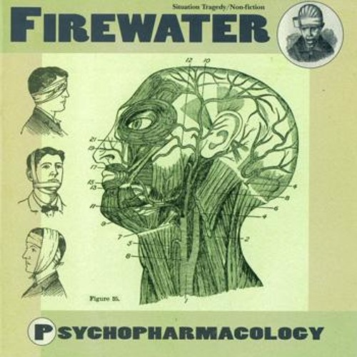 Firewater - Pyschopharmacology
