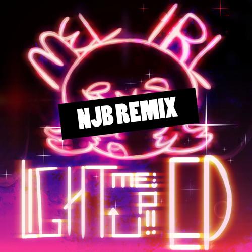 Mel IRL - Light Me Up (NJB Remix)