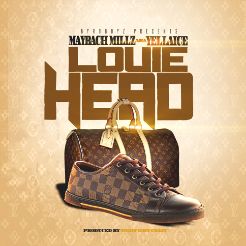 LOUIE HEAD (Maybach Millz Aka Yella Ice) x produced by TIGHT GOIN CRAZY