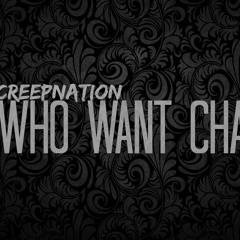 CreepNation-Who Want Cha Produced By Spade Melo)