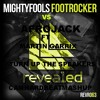 Mightyfools - Footrocker VS Afrojack Ft Martin Garrix -Turn Up The Speaker (CAMHARDBEATMASHUP)