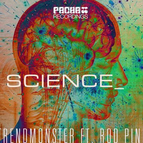 Science - Trendmonster Feat Rod Pinn (Original Mix)