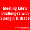 How to Overcome Life's Challenges with Strength & Grace