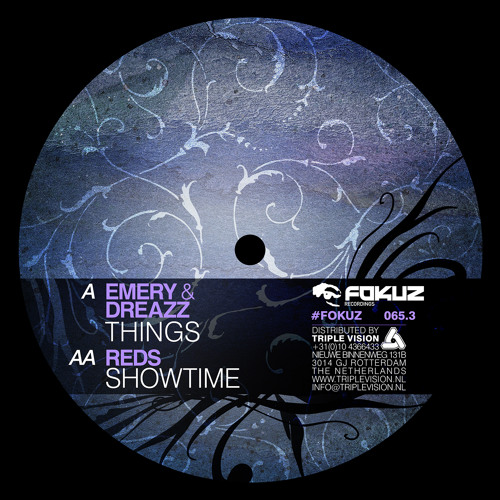FOKUZ065.3 / Emery, Dreazz, Reds - Things / Showtime (OUT NOW!)
