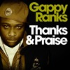 Gappy Ranks - Thanks & Praise (4:20 Productions)