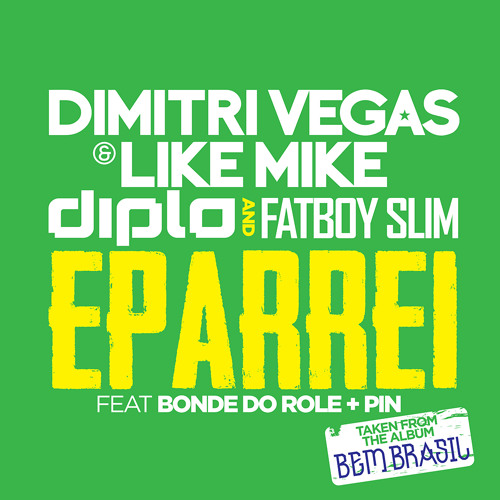 Dimitri Vegas & Like Mike, Diplo & Fatboy Slim - Eparrei