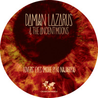 CRM126 Damian Lazarus & The Ancient Moons - Lovers' Eyes (Mohe Pi Ki Najariya)