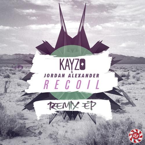 Kayzo & Jordan Alexander - Recoil (Donkong Rmx)