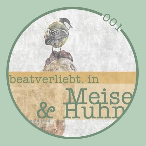 beatverliebt. in Meise & Huhn | 001