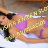 @dj_murdacide | Usher - Nice N Slow (Chopped Up)