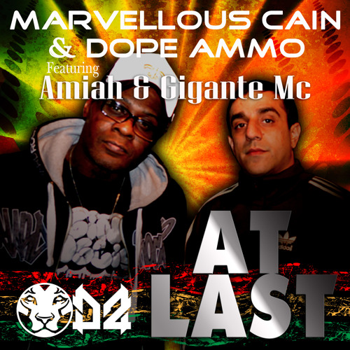 AT LAST - MARVELLOUS CAIN & DOPE AMMO FT AMIAH & GIGANTE MC