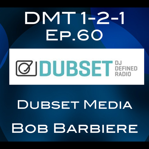 Ep.60 Bob Barbiere, CEO at Dubset Media (DMT 1-2-1)