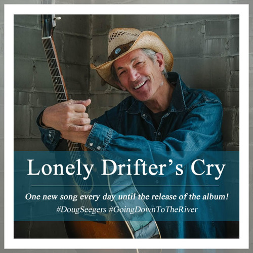 Doug Seegers - Lonely Drifter's Cry (PREVIEW) by Lionheart ...