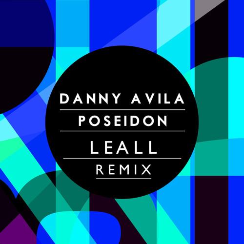 Danny Avila - Poseidon (Leall Remix)