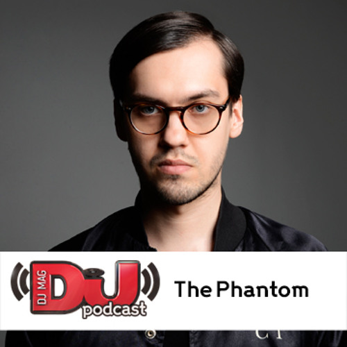 DJ Weekly Podcast: The Phantom