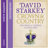 Crown and Country, By David Starkey, Read by David Starkey, Tim Pigott-Smith and Jim Norton