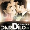 Dard Dilo ke - Karaoke - (The Xpose) Mohd. Irfan - ft. Himesh Reshammiya (2014)