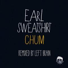 "Earl Sweatshirt, ""Chum (Left Brain Remix)"""