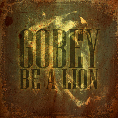 Gobey - Be A Lion