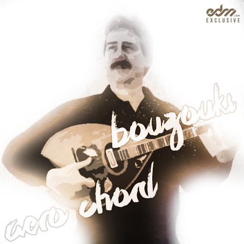 Aero Chord - Bouzouki [EDM.com Exclusive]