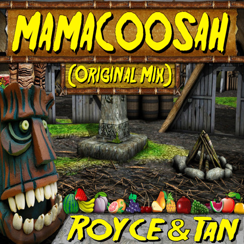 RoyceTan - MAMACOOSAH (Original Mix)