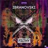 Ibranovski - Filthy (OUT NOW)