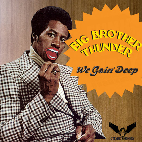 Big Brother Thunder presents_We Goin' Deep