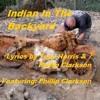 INDIAN IN THE BACKYARD (Lyrics Tony & Phillip - vocal/guitar Phillip Clarkson)Original 2014