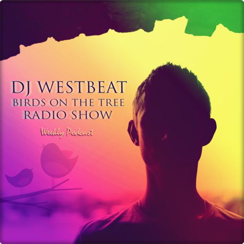 DJ WestBeat - Birds on the tree Episode 58