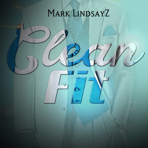 Mark LindsayZ - Clean Fit [prod. By Tee Ohh]