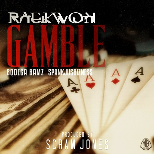 Gamble Ft. Bodega Bamz & SpankJusBizness (Prod By Scram Jones)