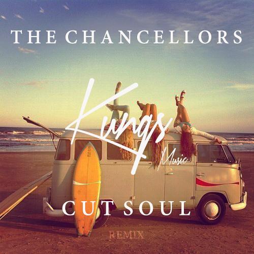 The Chancellors - Cut Soul (Kungs Remix)