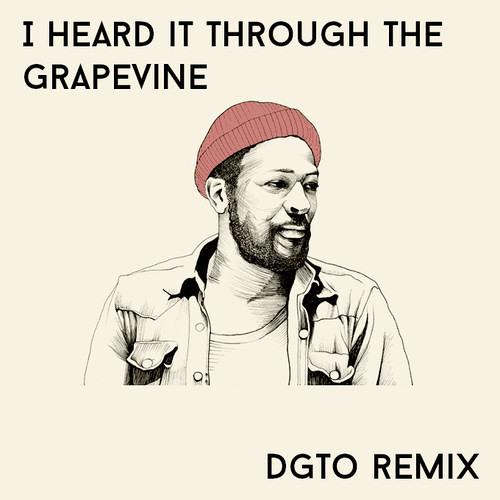 Marvin Gaye - The Grapevine ( DGTO Remix )