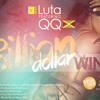 LUTA & QQ - BILLION DOLLAR WINE