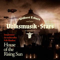 Wílbert Eckart und seine Volksmusík Stars - House of the Rising Sun