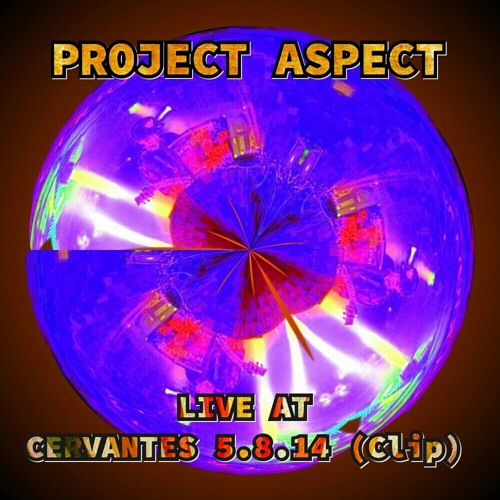 ProJect Aspect - Live @ Cervantes - 5.8.14 (Clip)