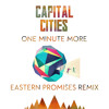 Capital Cities - One Minute More (Eastern Promises Remix)
