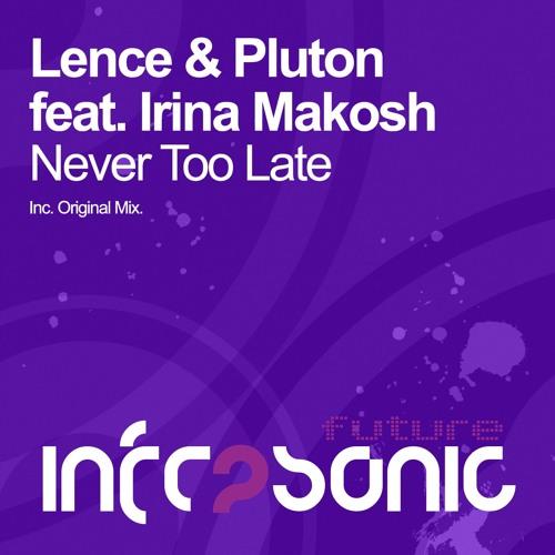 Lence & Pluton feat. Irina Makosh - Never Too Late