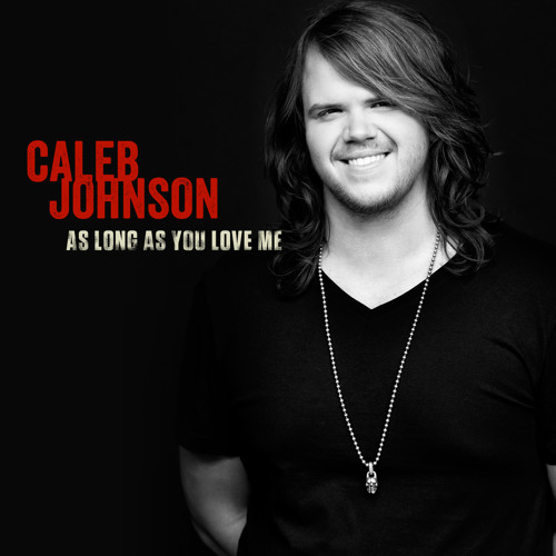 "Caleb Johnson - ""As Long As You Love Me"" (American Idol Top 2 Finalist)"