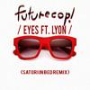 Futurecop! -Eyes ft Lyon- SATORI IN BED remix