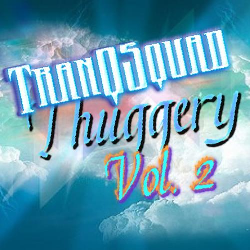 TranQSquad Thuggery Vol 2